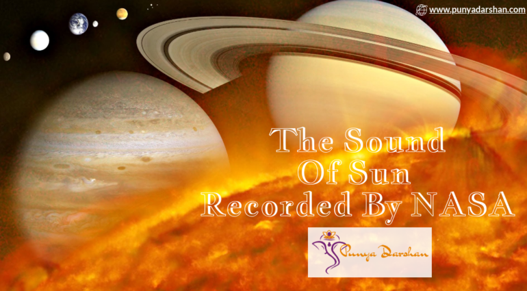 "punyadarshan,the sound of the sun ""OM"", Aum or Ohm, sound of the sun, Importance of Om, NASA recorded the sound of the sun ""OM"",sun,NASA,god,nasa research,Sun chants OM,chants OM"